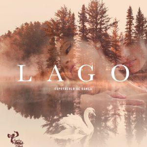 LAGO – Espetáculo de Dança